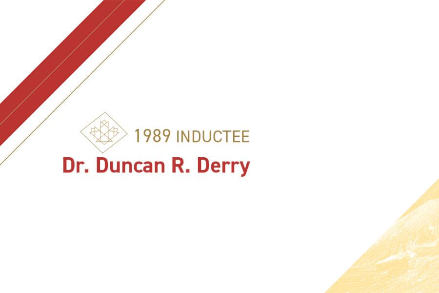 Dr. Duncan R. Derry (1906 – 1987)